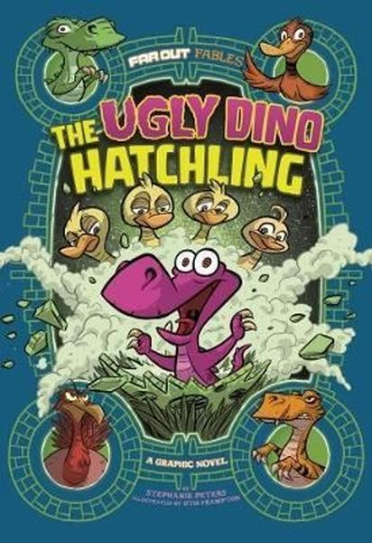 Far Out Fables: The Ugly Dino Hatchling: A Graphic Novel.pdf