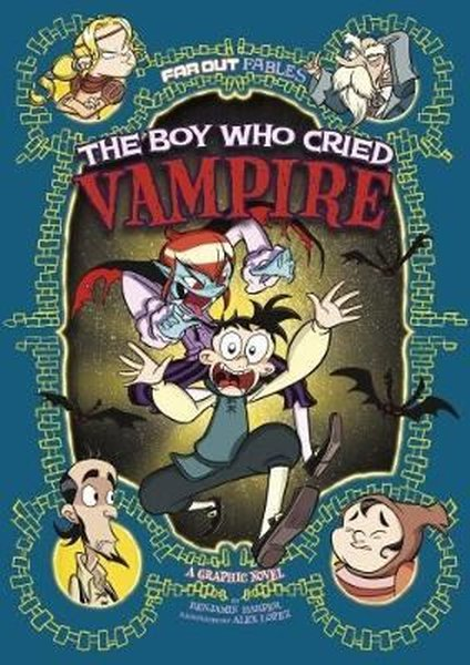 Far Out Fables: The Boy Who Cried Vampire: A Graphic Novel.pdf