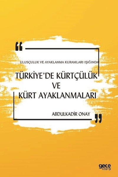 Türkiyede Kürtçülük ve Kürt Ayaklanmaları - Ulusçuluk ve Ayaklanma Kuramları Işığında.pdf