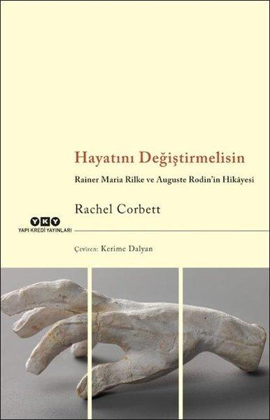 Hayatını Değiştirmelisin - Rainer Maria Rilke ve Auguste Rodinin Hikayesi.pdf
