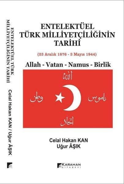 Entelektüel Türk Milliyetçiliğinin Tarihi: Allah - Vatan - Namus - Birlik.pdf