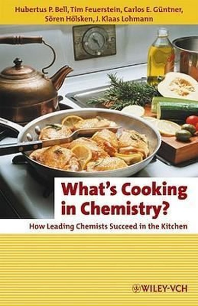 Whats Cooking in Chemistry?: How Leading Chemists Succeed in the Kitchen (Erlebnis Wissenschaft).pdf