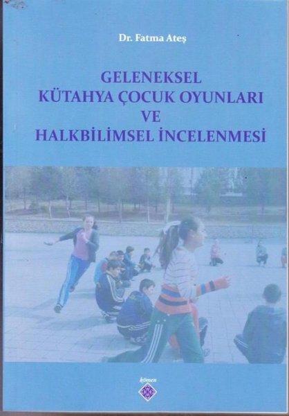 Geleneksel Kütahya Çocuk Oyunları ve Halkbilimsel İncelemesi.pdf