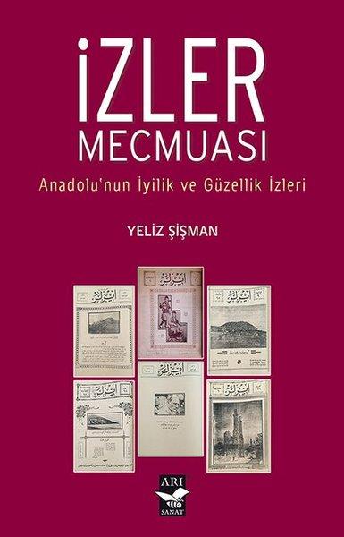 İzler Mecmuası - Anadolunun İyilik ve Güzellik İzleri.pdf