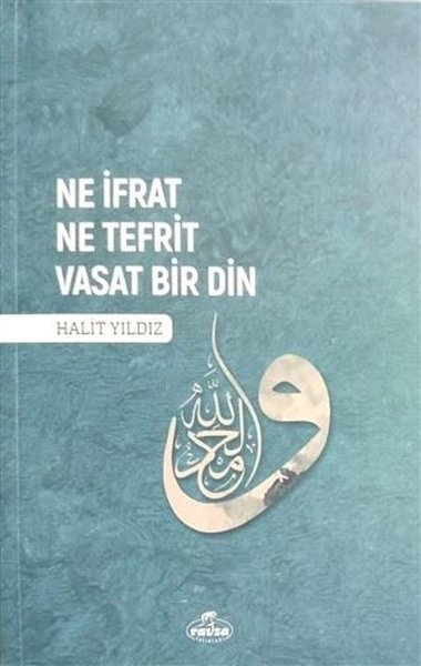 Ne İfrat Ne Tefrit Vasat Bir Din.pdf