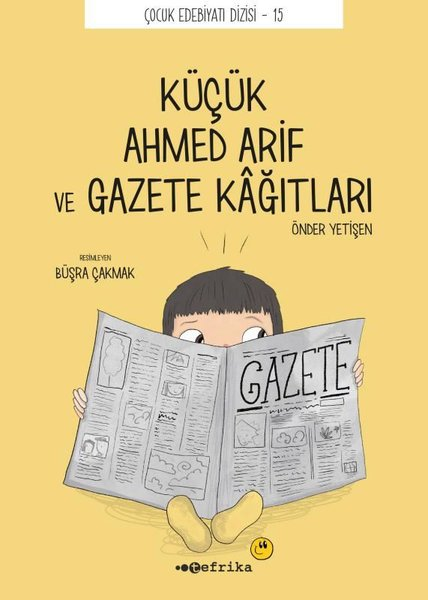 Küçük Ahmed Arif ve Gazete Kağıtları - Çocuk Edebiyat Dizisi 15.pdf
