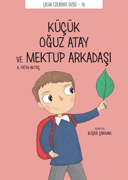 Küçük Oğuz Atay ve Mektup Arkadaşı - Çocuk Edebiyat Dizisi 16.pdf