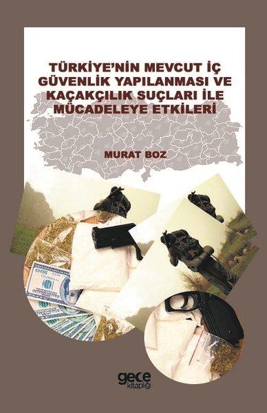 Türkiyenin Mevcut İç Güvenlik Yapılanması ve Kaçakçılık Suçları ile Mücadeleye Etkileri.pdf