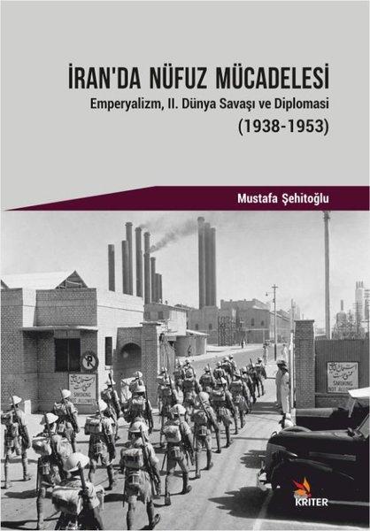 İranda Nüfuz Mücadelesi - Emperyalizm II. Dünya Savaşı ve Diplomasi 1938 - 1953.pdf