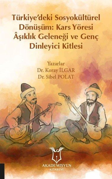 Türkiyedeki Sosyokültürel Dönüşüm: Kars Yöresi Aşıklık Geleneği ve Genç Dinleyici Kitlesi.pdf