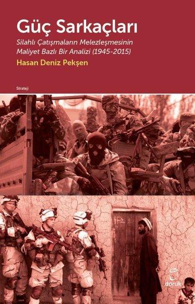 Güç Sarkaçları: Silahlı Çatışmaların Melezleşmesinin Maliyet Bazlı Bir Analizi 1945 - 2015.pdf