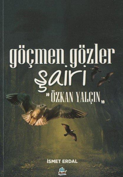 Göçmen Gözler Şairi: Özkan Yalçın.pdf