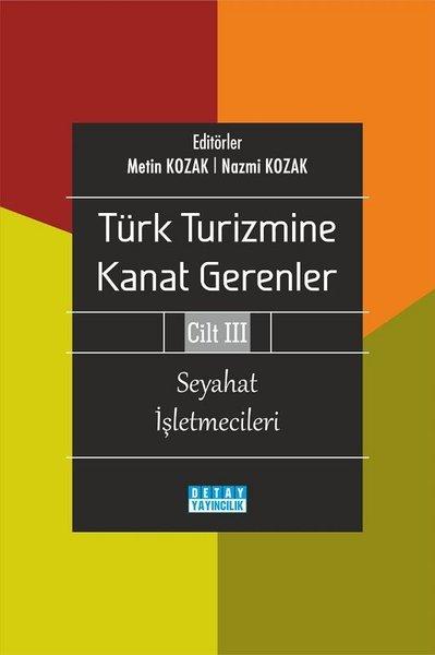 Seyahat İşletmecileri - Türk Turizmine Kanat Gerenler Cilt 3.pdf