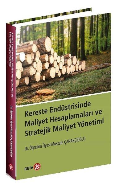 Kereste Endüstrisinde Maliyet Hesaplamaları ve Stratejik Maliyet Yönetimi.pdf