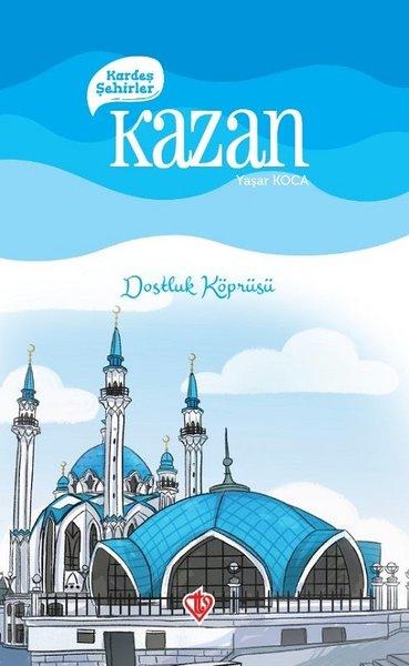 Kardeş Şehirler: Kazan - Dostluk Köprüsü.pdf