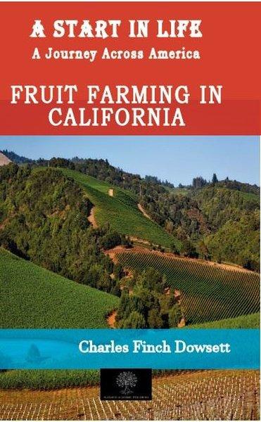 A Start in Life: A Journey Across America - Fruit Farming in California.pdf