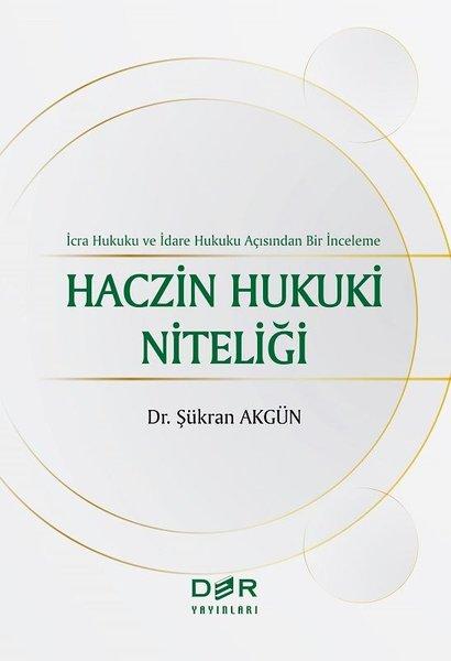 Haczin Hukuki Niteliği - İcra Hukuku ve İdare Hukuku Açısından Bir İnceleme.pdf
