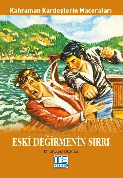 Eski Değirmenin Sırları - Kahraman Kardeşlerin Maceraları.pdf