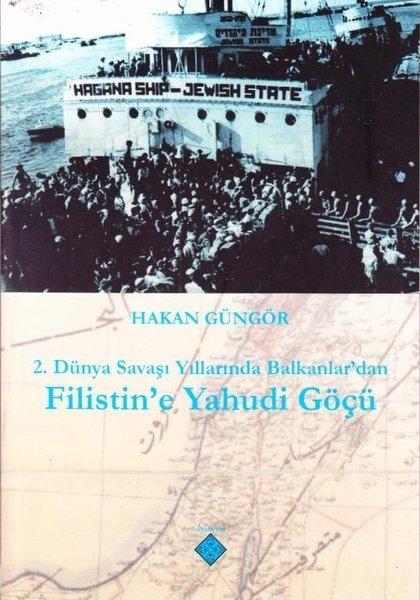 2. Dünya Savaşı Yıllarında Balkanlardan Filistine Yahudi Göçü.pdf