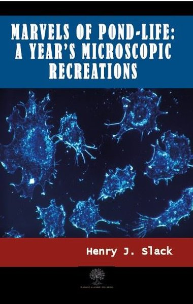 Marvels of Pond-life: A Years Microscopic Recreations.pdf