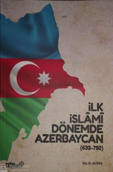 İlk İslami Dönemde Azerbaycan 632 - 750.pdf