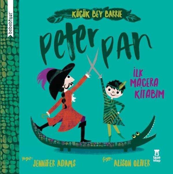 Küçük Bey Barrie: Peter Pan - İlk Macera Kitabım.pdf