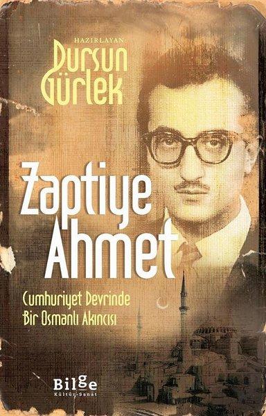 Zaptiye Ahmet - Cumhuriyet Devrinde Bir Osmanlı Akıncısı.pdf
