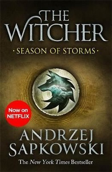 Season of Storms: A Novel of the Witcher  Now a major Netflix show.pdf