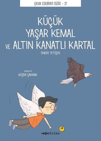 Küçük Yaşar Kemal ve Altın Kanatlı Kartal - Çocuk Edebiyatı Dizisi 21.pdf