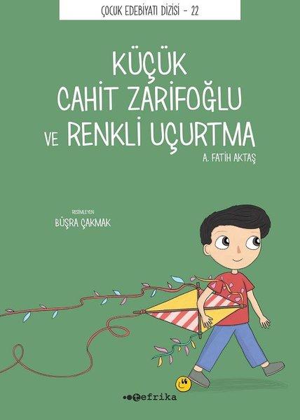 Küçük Cahit Zarifoğlu ve Renkli Uçurtma - Çocuk Edebiyatı Dizisi 22.pdf