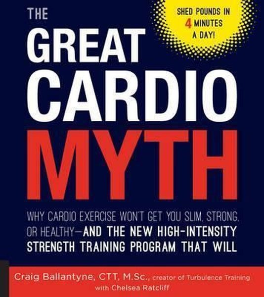 The Great Cardio Myth: Why Cardio Exercise Wont Get You Slim, Strong, or Healthy - and the New High.pdf