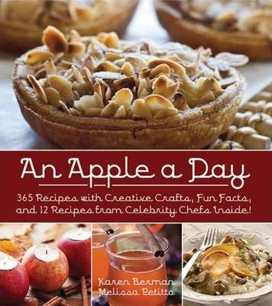 An Apple A Day: 365 Recipes with Creative Crafts, Fun Facts, and 12 Recipes from Celebrity Chefs Ins.pdf