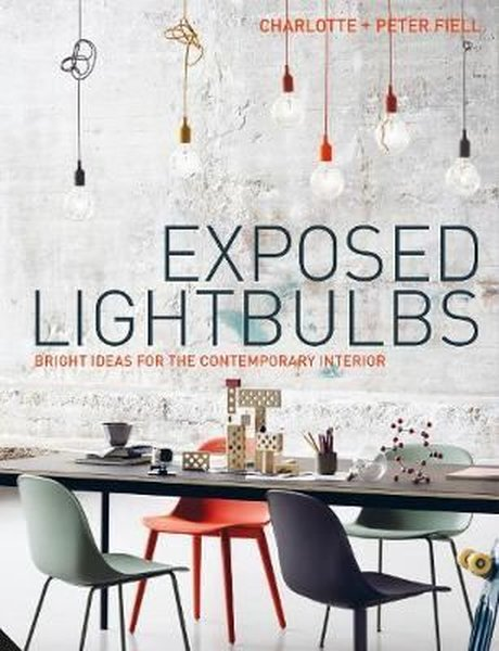 Exposed Lightbulbs: Bright Ideas for the Contemporary Interior.pdf