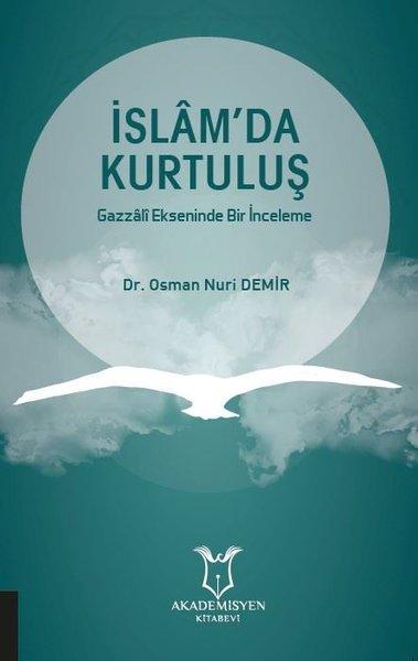 İslamda Kurtuluş - Gazzali Ekseninde Bir İnceleme.pdf