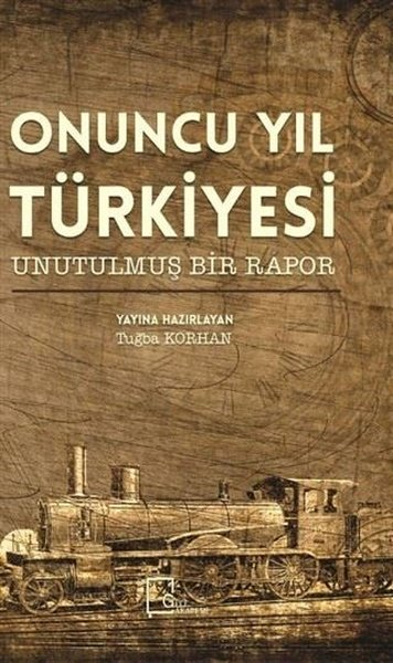 Onuncu Yıl Türkiyesi Unutulmuş Bir Rapor.pdf
