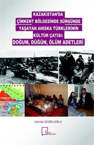 Kazakitanda Çimkent Bölgesinde Sürgünde Yaşayan Ahıska Türklerinin Kültür Çatısı: Doğum Düğün Ölü.pdf