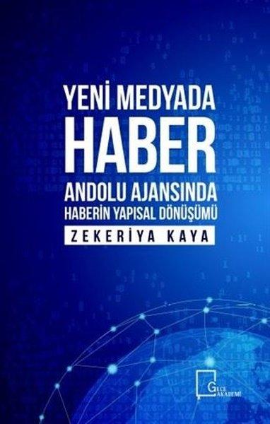 Yeni Medyada Haber Anadolu Ajansında Haberin Yapısal Dönüşümü.pdf