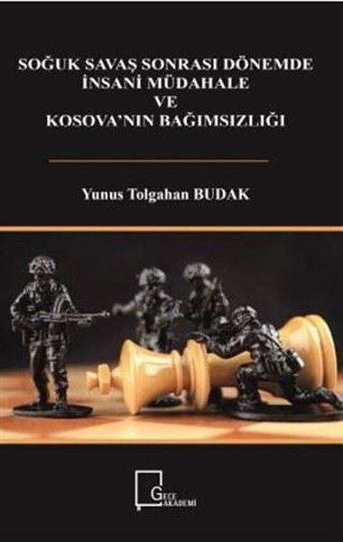 Soğuk Savaş Sonrası Dönemde İnsani Müdahale  ve Kosovanın Bağımsızlığı.pdf