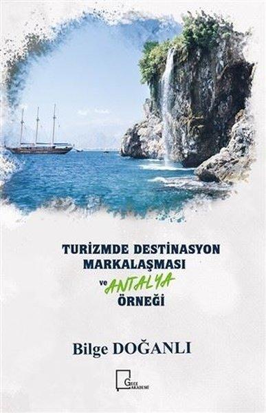 Turizmde Destinasyon Markalaşması ve Antalya Örneği.pdf