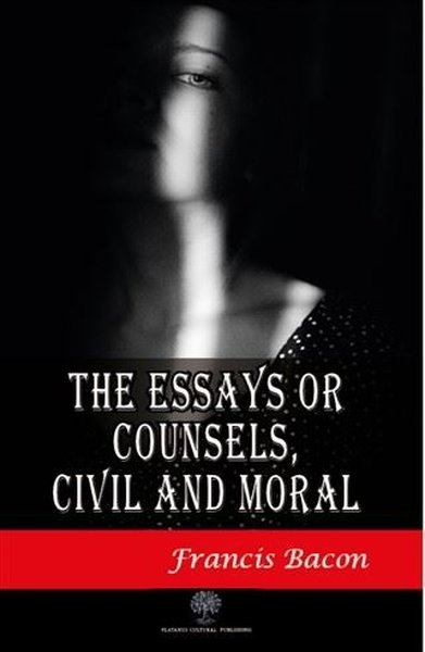 The Essays or Counsels Civil and Moral.pdf