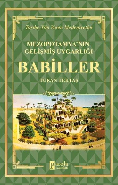 Mezopotamyanın Gelişmiş Uygarlığı: Babiller - Tarihe Yön Veren Medeniyetler.pdf