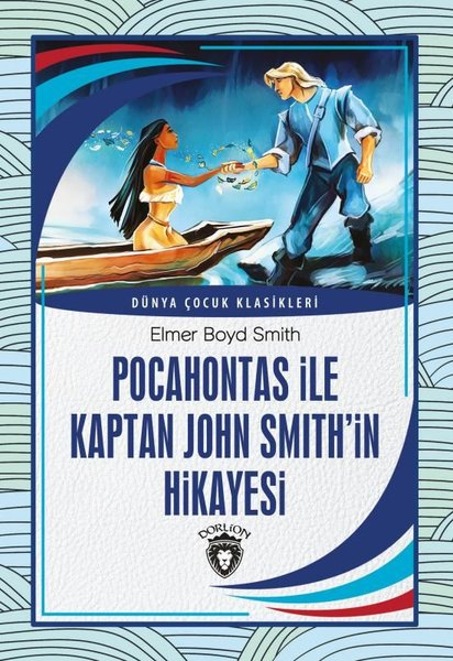 Pocahontas ile Kaptan John Smithin Hikayesi - Dünya Çocuk Klasikleri.pdf