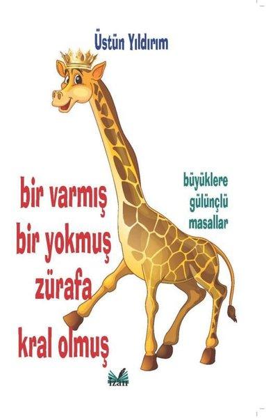 Bir Varmış Bir Yokmuş Zürafa Kral Olmuş.pdf