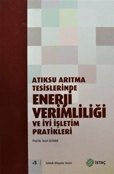 Atıksu Arıtma Tesislerinde Enerji Verimliliği ve İyi İşletim Pratikleri.pdf