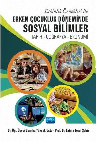Etkinlik Örnekleri ile Erken Çocukluk Döneminde Sosyal Bilimler: Tarih - Coğrafya - Ekonomi.pdf