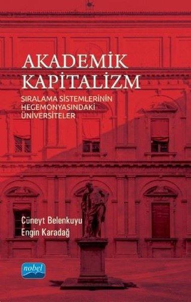 Akademik Kapitalizm - Sıralama Sistemlerinin Hegemonyasındaki Üniversiteler.pdf