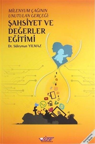 Milenyum Çağının Unutulan Gerçeği: Şahsiyet ve Değerler Eğitimi.pdf