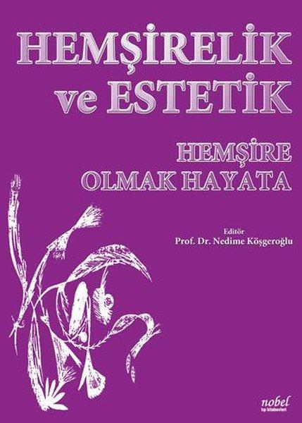 Hemşirelik ve Estetik - Hemşire Olmak Hayata.pdf
