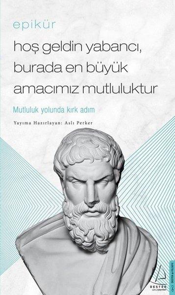 Epikür - Hoş Geldin Yabancı - Burada En Büyük Amacımız Mutluluktur.pdf