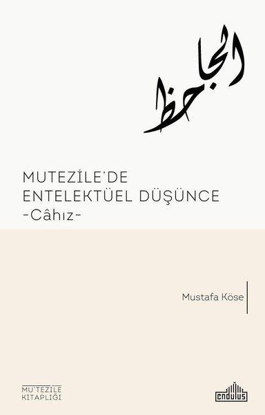 Mutezilede Entellektüel Düşünce Cahız.pdf